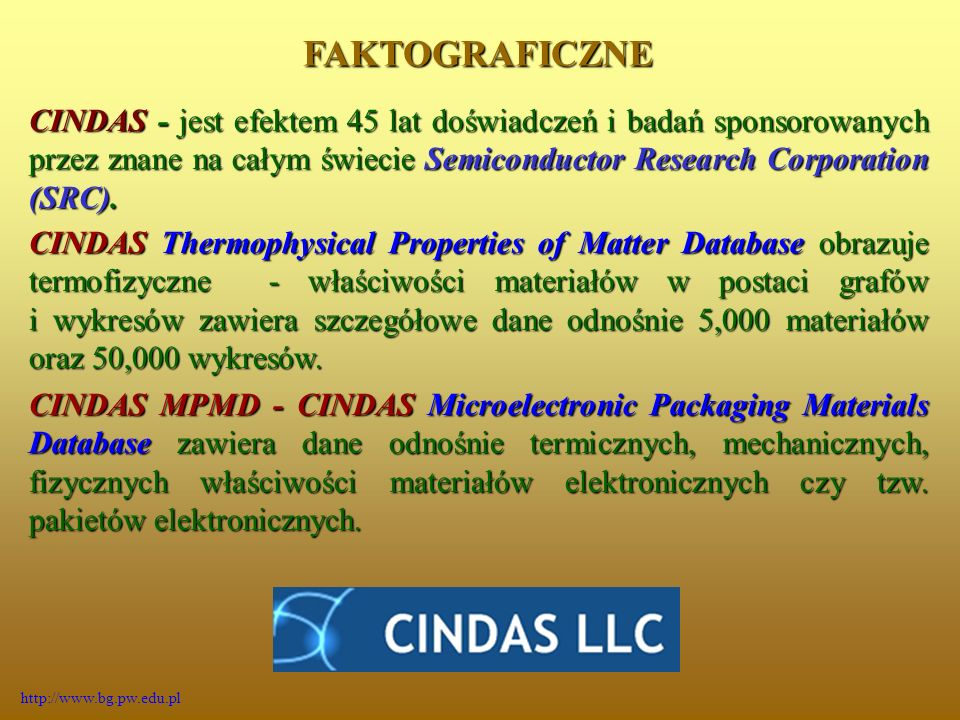 CINDAS - jest efektem 45 lat doświadczeń i badań sponsorowanych przez znane na całym świecie Semiconductor Research Corporation (SRC).