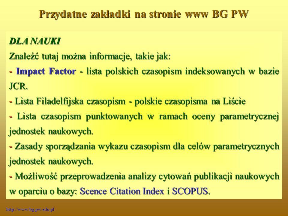DLA NAUKI Znaleźć tutaj można informacje, takie jak: - Impact Factor - lista polskich czasopism indeksowanych w bazie JCR.