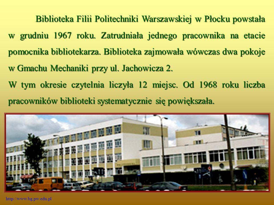 W roku 1986 Biblioteka, decyzją Rady Bibliotecznej Politechniki Warszawskiej, została przekształcona w Filię Biblioteki Głównej Politechniki Warszawskiej w Płocku i pod tą nazwą została zapisana w statucie BGPW.