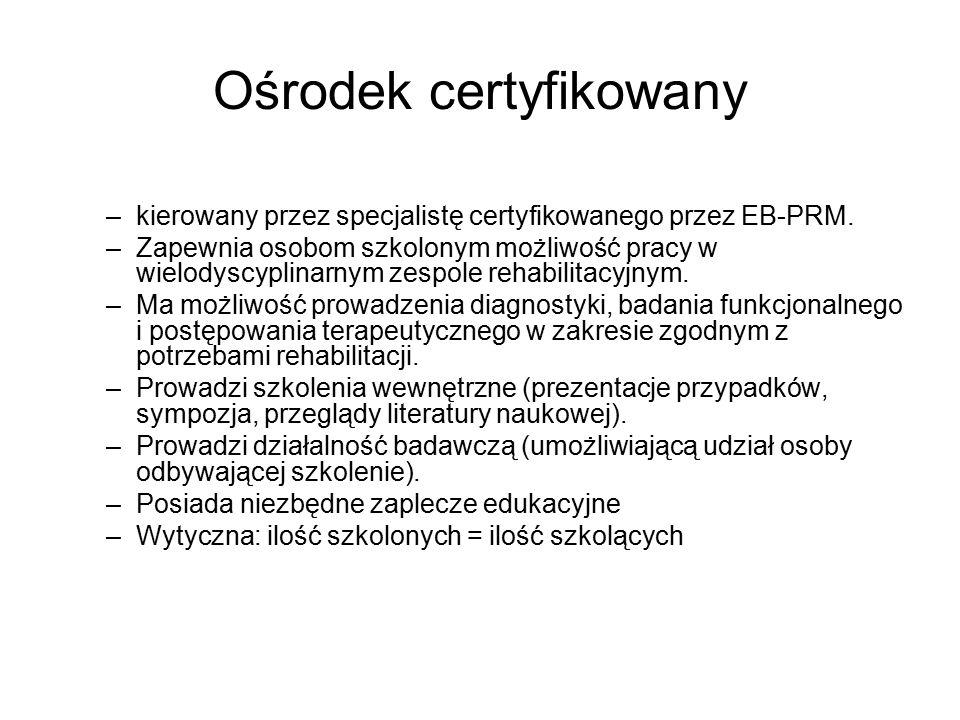 Ośrodek certyfikowany –kierowany przez specjalistę certyfikowanego przez EB-PRM.