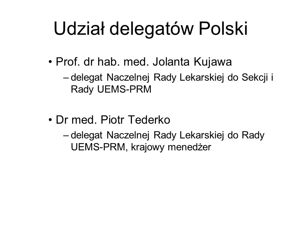 Udział delegatów Polski Prof. dr hab. med.