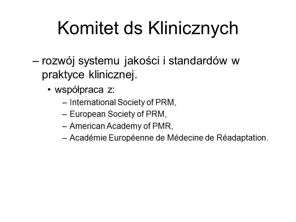 Komitet ds Klinicznych –rozwój systemu jakości i standardów w praktyce klinicznej.