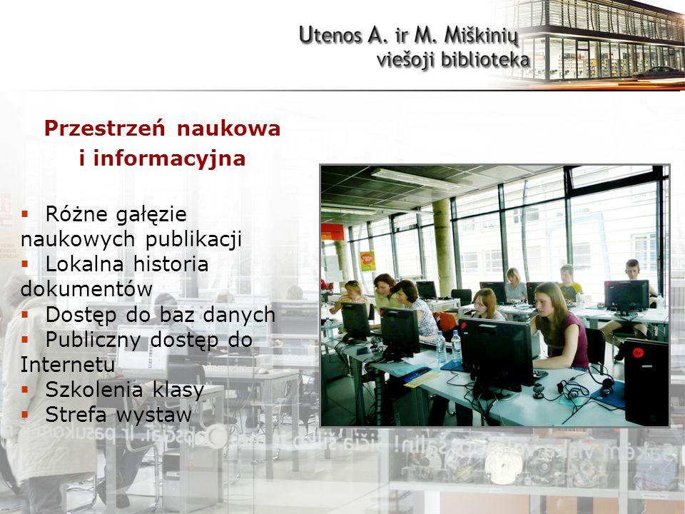 Przestrzeń naukowa i informacyjna  Różne gałęzie naukowych publikacji  Lokalna historia dokumentów  Dostęp do baz danych  Publiczny dostęp do Internetu  Szkolenia klasy  Strefa wystaw