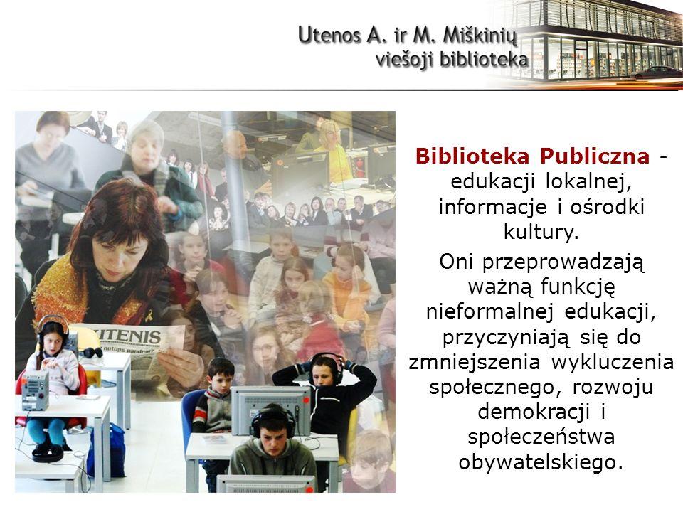 Biblioteka Publiczna - edukacji lokalnej, informacje i ośrodki kultury.