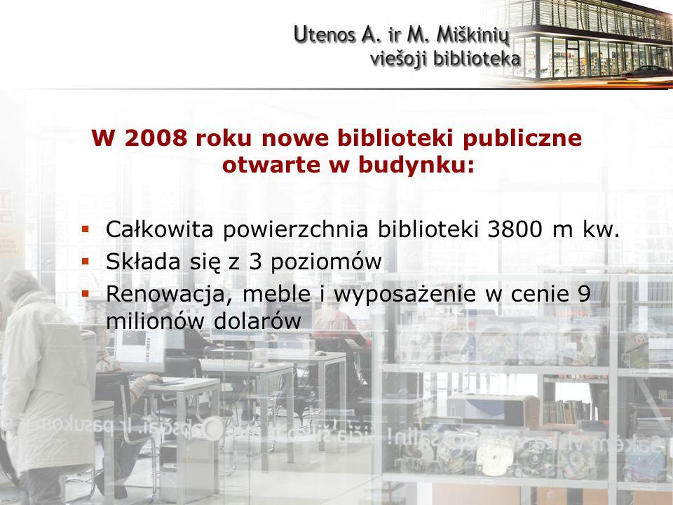 W 2008 roku nowe biblioteki publiczne otwarte w budynku:  Całkowita powierzchnia biblioteki 3800 m kw.