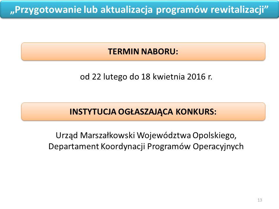 """13 """"Przygotowanie lub aktualizacja programów rewitalizacji od 22 lutego do 18 kwietnia 2016 r."""