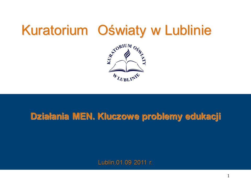 Kuratorium Oświaty w Lublinie Działania MEN. Kluczowe problemy edukacji 1 Lublin,01.09 2011 r.