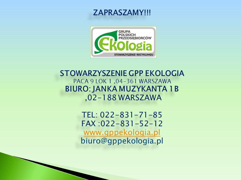 ZAPRASZAMY!!! STOWARZYSZENIE GPP EKOLOGIA PACA 9 LOK 1,04-361 WARSZAWA BIURO: JANKA MUZYKANTA 1B,02-188 WARSZAWA TEL: 022-831-71-85 FAX :022-831-52-12
