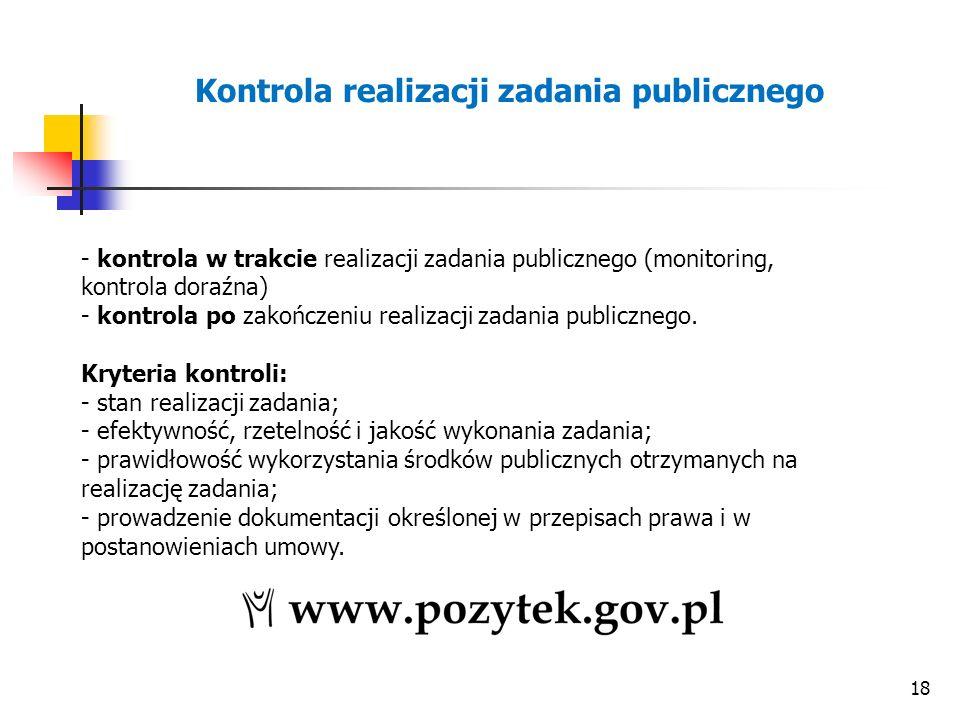 18 - kontrola w trakcie realizacji zadania publicznego (monitoring, kontrola doraźna) - kontrola po zakończeniu realizacji zadania publicznego.