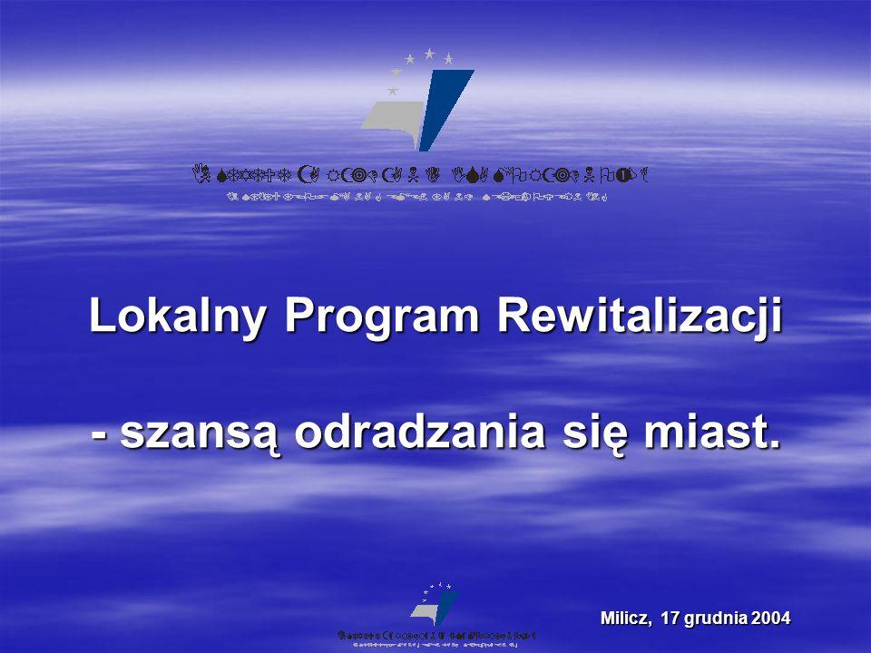 Lokalny Program Rewitalizacji - szansą odradzania się miast. Milicz, 17 grudnia 2004