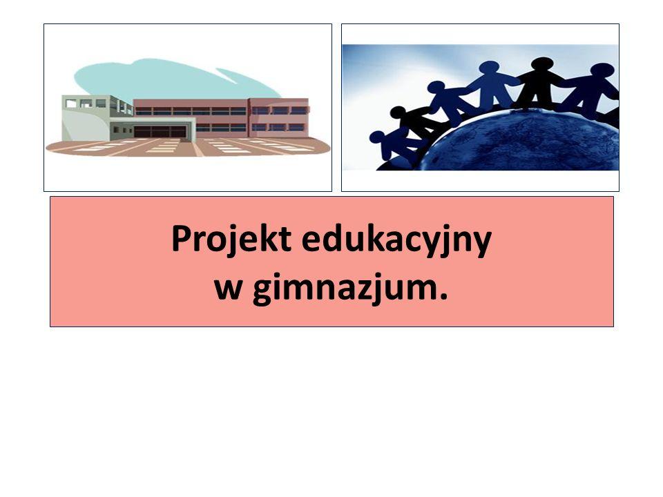 Etap III: ocena projektu nauczyciel 1.Ocenia sprawozdania z realizacji projektu.