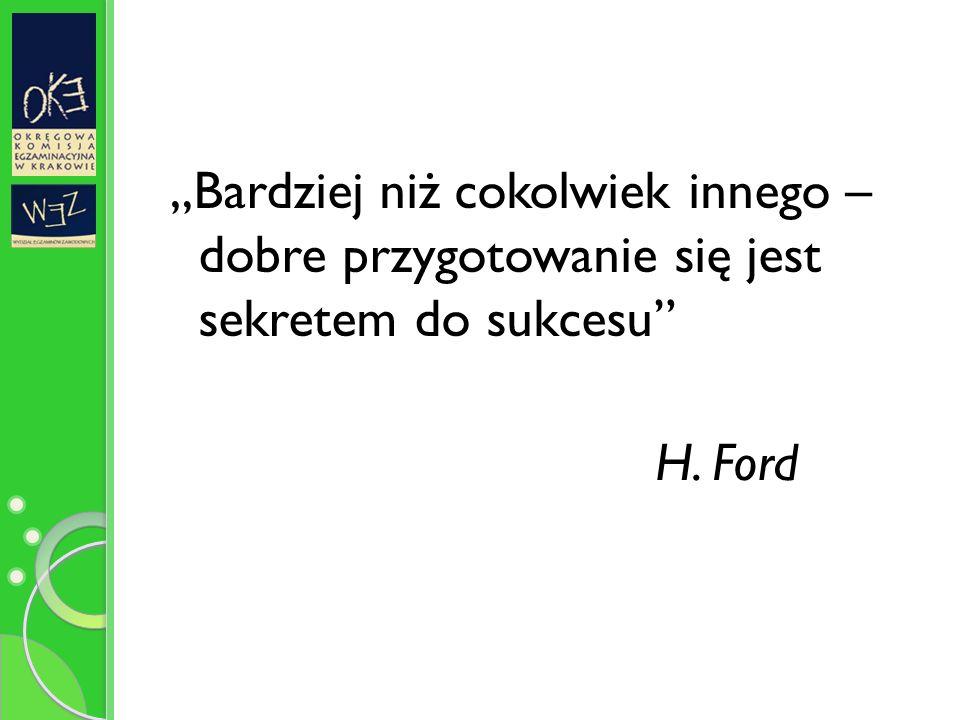 """""""Bardziej niż cokolwiek innego – dobre przygotowanie się jest sekretem do sukcesu H. Ford"""