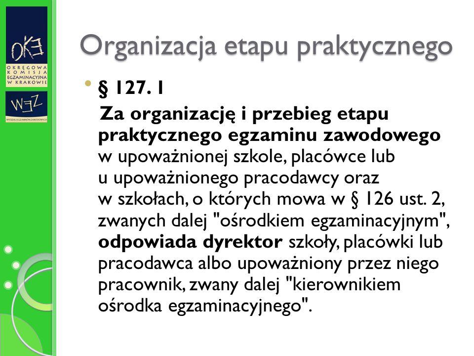 Organizacja etapu praktycznego § 127.