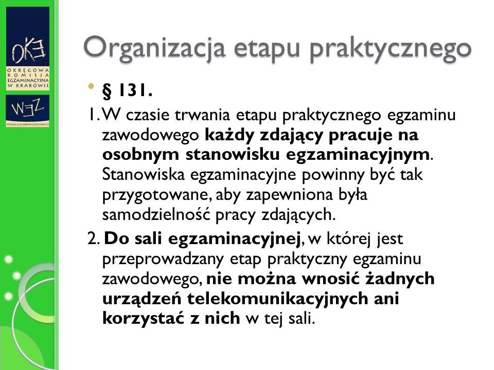 Organizacja etapu praktycznego § 131. 1.
