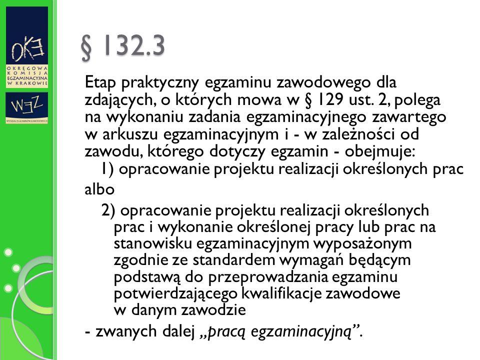 § 132.3 Etap praktyczny egzaminu zawodowego dla zdających, o których mowa w § 129 ust.