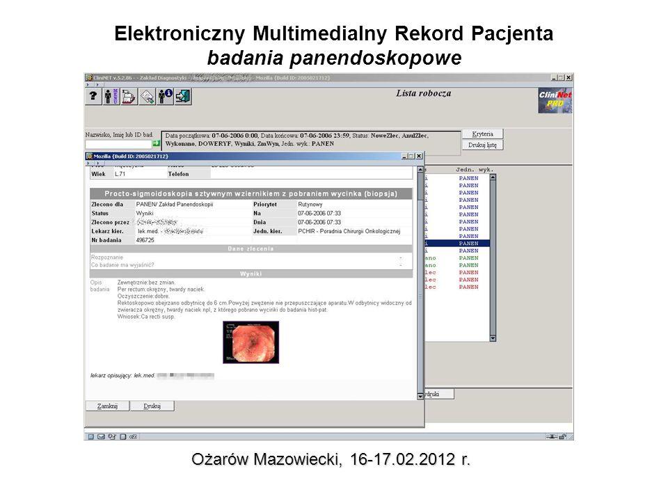 Elektroniczny Multimedialny Rekord Pacjenta badania panendoskopowe Ożarów Mazowiecki, 16-17.02.2012 r.