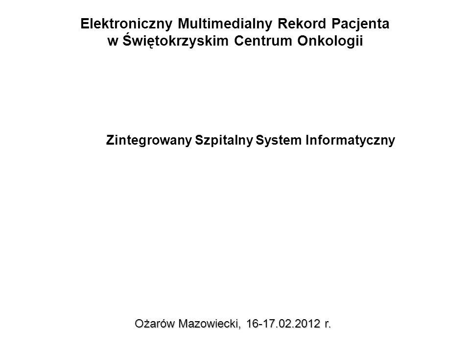 Dostawa, rozbudowa i wdrożenie Elektronicznej Dokumentacji Medycznej Zintegrowanego Systemu Informatycznego dla ŚCO wraz ze sprzętem informatycznym Zadania ŚCO w ramach projektu
