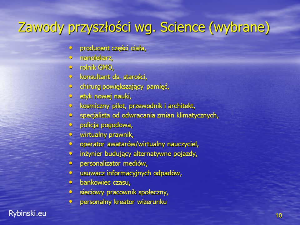Rybinski.eu Zawody przyszłości wg. Science (wybrane) producent części ciała, producent części ciała, nanolekarz, nanolekarz, rolnik GMO, rolnik GMO, k