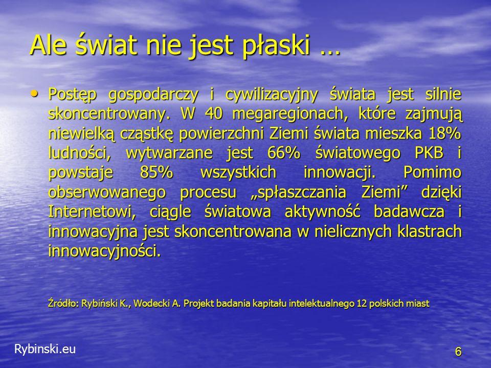 Rybinski.eu Postęp gospodarczy i cywilizacyjny świata jest silnie skoncentrowany. W 40 megaregionach, które zajmują niewielką cząstkę powierzchni Ziem