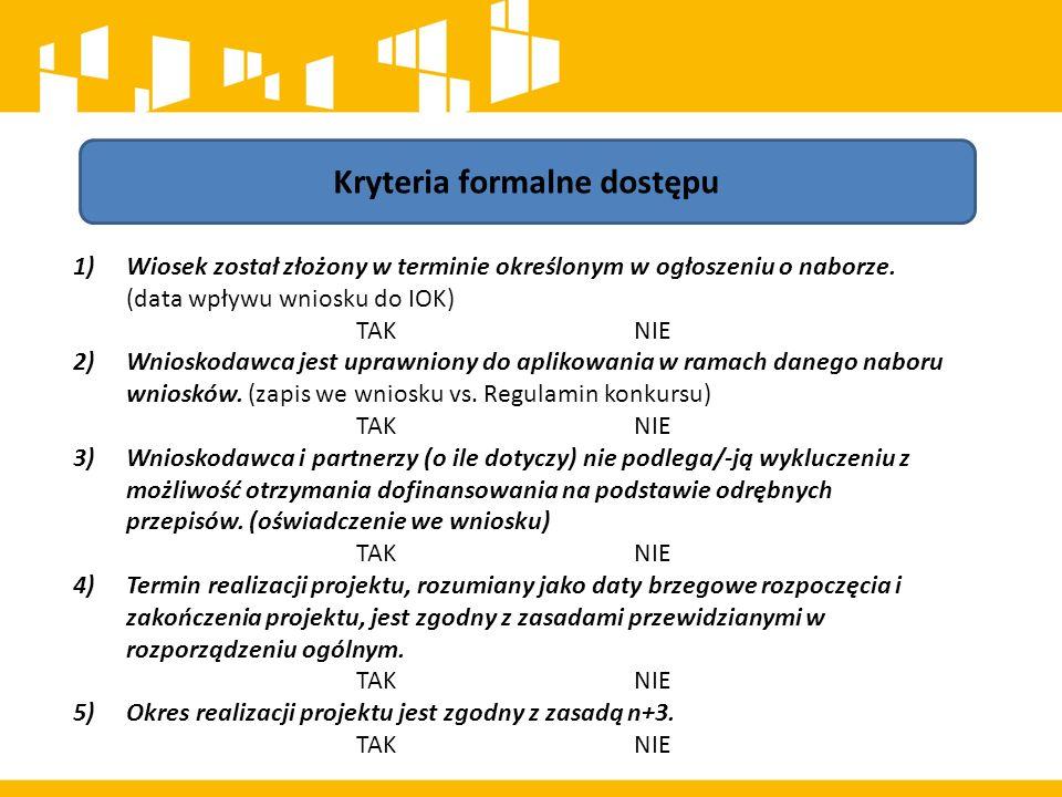 Kryteria formalne dostępu 1)Wiosek został złożony w terminie określonym w ogłoszeniu o naborze.