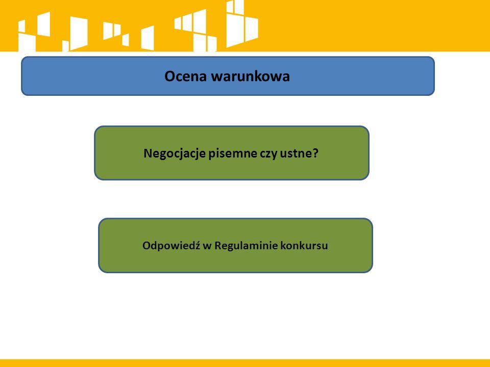 Ocena warunkowa Negocjacje pisemne czy ustne Odpowiedź w Regulaminie konkursu