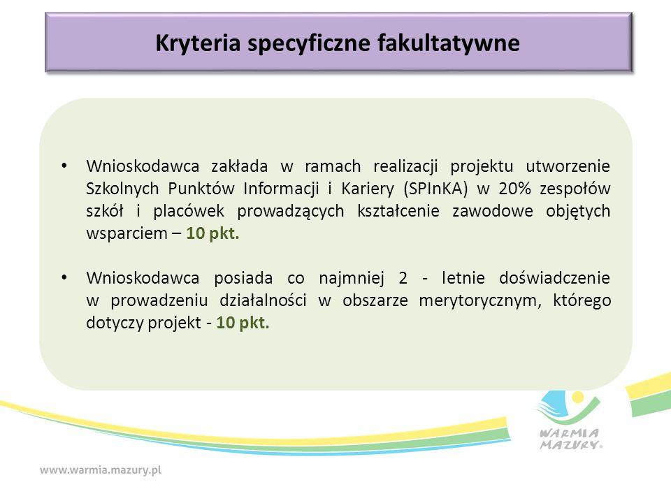 Kryteria specyficzne fakultatywne Wnioskodawca zakłada w ramach realizacji projektu utworzenie Szkolnych Punktów Informacji i Kariery (SPInKA) w 20% z