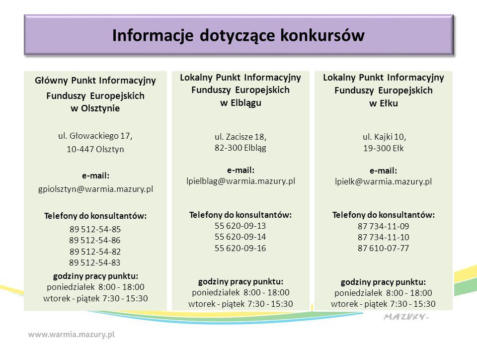 Główny Punkt Informacyjny Funduszy Europejskich w Olsztynie ul. Głowackiego 17, 10-447 Olsztyn e-mail: gpiolsztyn@warmia.mazury.pl Telefony do konsult