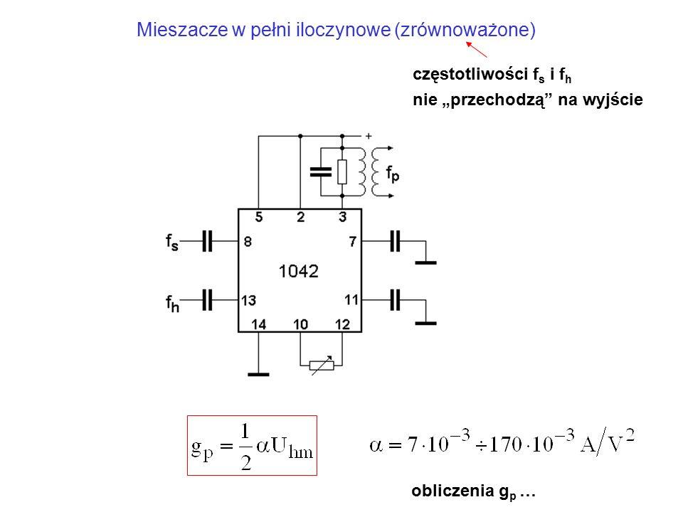 """Mieszacze w pełni iloczynowe (zrównoważone) obliczenia g p … częstotliwości f s i f h nie """"przechodzą"""" na wyjście"""