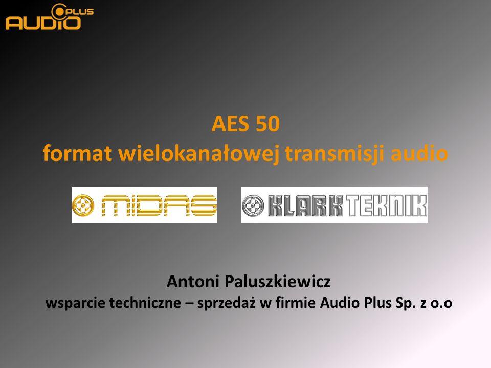 AES 50 format wielokanałowej transmisji audio Antoni Paluszkiewicz wsparcie techniczne – sprzedaż w firmie Audio Plus Sp.