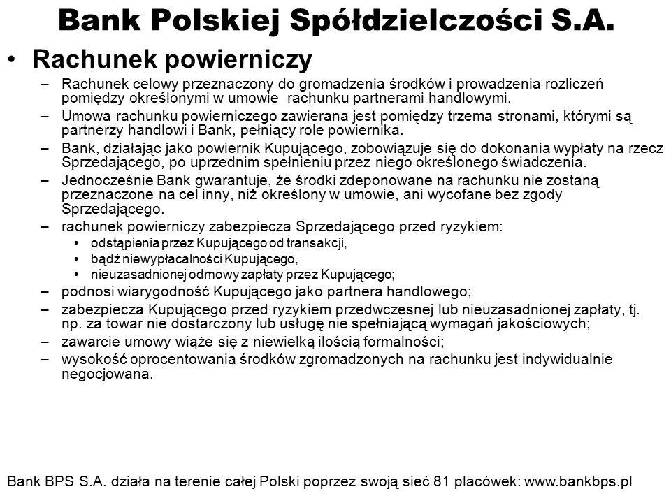 Bank Polskiej Spółdzielczości S.A. Rachunek powierniczy –Rachunek celowy przeznaczony do gromadzenia środków i prowadzenia rozliczeń pomiędzy określon