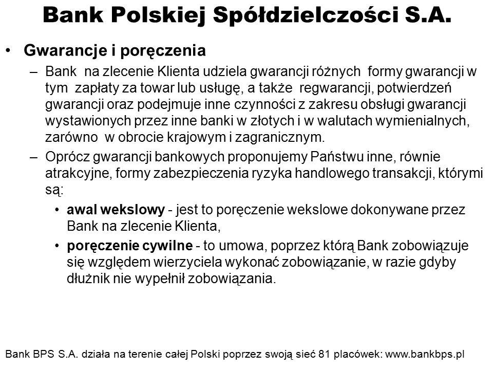 Bank Polskiej Spółdzielczości S.A. Gwarancje i poręczenia –Bank na zlecenie Klienta udziela gwarancji różnych formy gwarancji w tym zapłaty za towar l