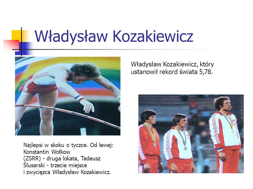 Władysław Kozakiewicz Władysław Kozakiewicz, który ustanowił rekord świata 5,78. Najlepsi w skoku o tyczce. Od lewej: Konstantin Wołkow (ZSRR) - druga