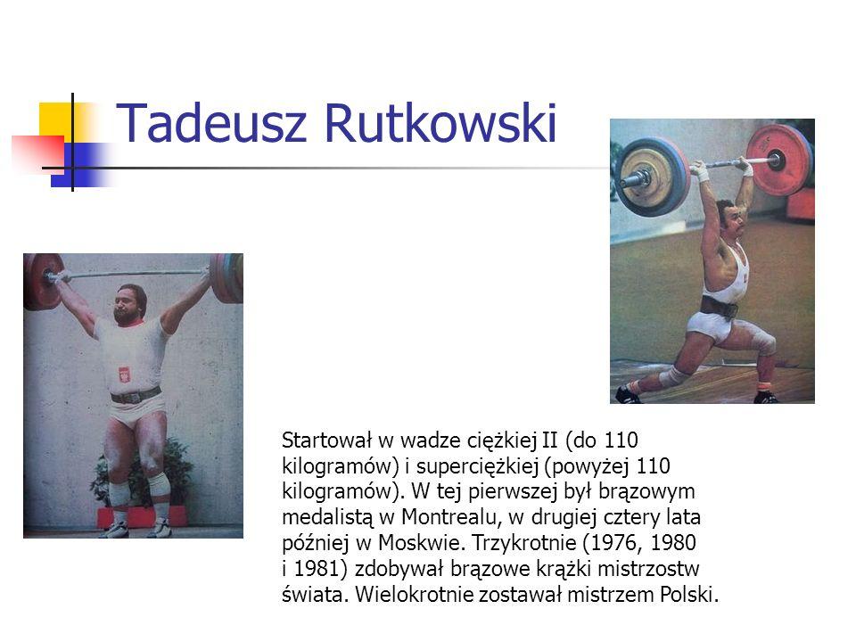Tadeusz Rutkowski Startował w wadze ciężkiej II (do 110 kilogramów) i superciężkiej (powyżej 110 kilogramów). W tej pierwszej był brązowym medalistą w