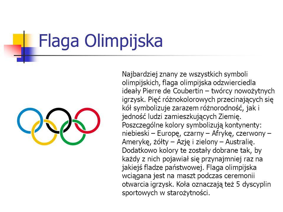 Flaga Olimpijska Najbardziej znany ze wszystkich symboli olimpijskich, flaga olimpijska odzwierciedla ideały Pierre de Coubertin – twórcy nowożytnych