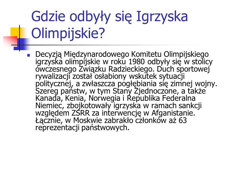 Gdzie odbyły się Igrzyska Olimpijskie? Decyzją Międzynarodowego Komitetu Olimpijskiego igrzyska olimpijskie w roku 1980 odbyły się w stolicy ówczesneg