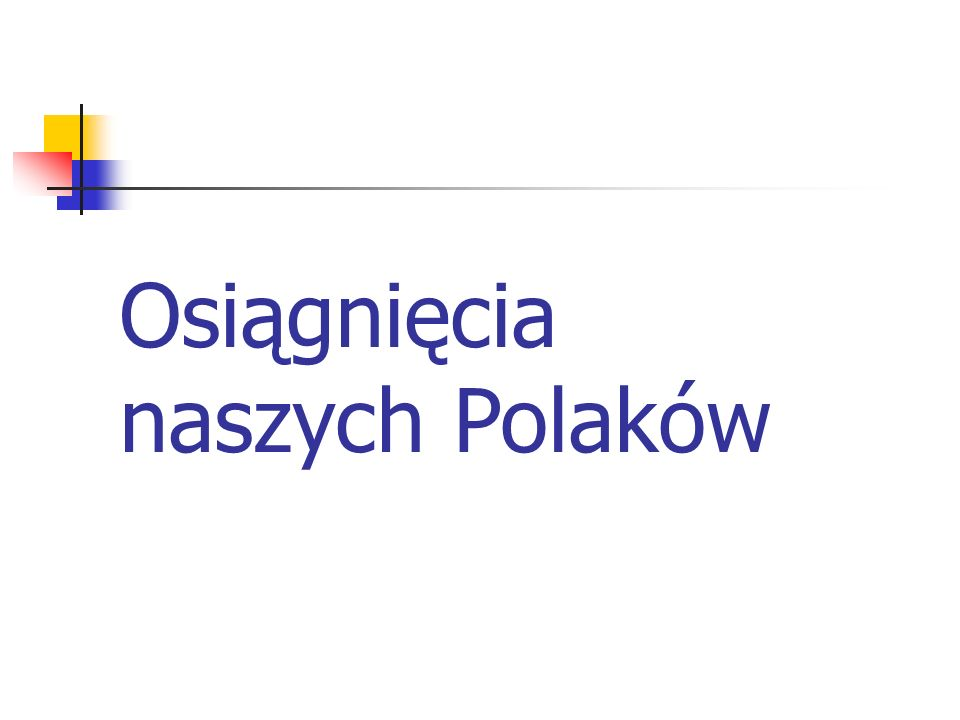 Osiągnięcia naszych Polaków