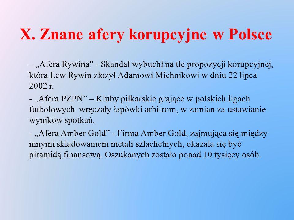 """X. Znane afery korupcyjne w Polsce – """"Afera Rywina"""" - Skandal wybuchł na tle propozycji korupcyjnej, którą Lew Rywin złożył Adamowi Michnikowi w dniu"""