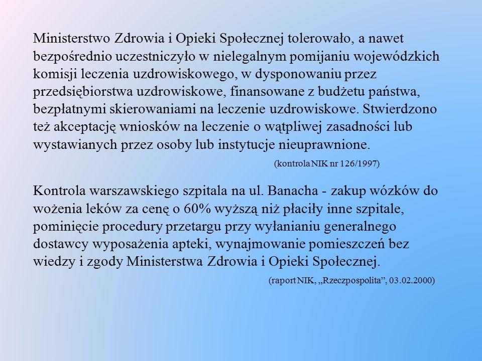Ministerstwo Zdrowia i Opieki Społecznej tolerowało, a nawet bezpośrednio uczestniczyło w nielegalnym pomijaniu wojewódzkich komisji leczenia uzdrowis