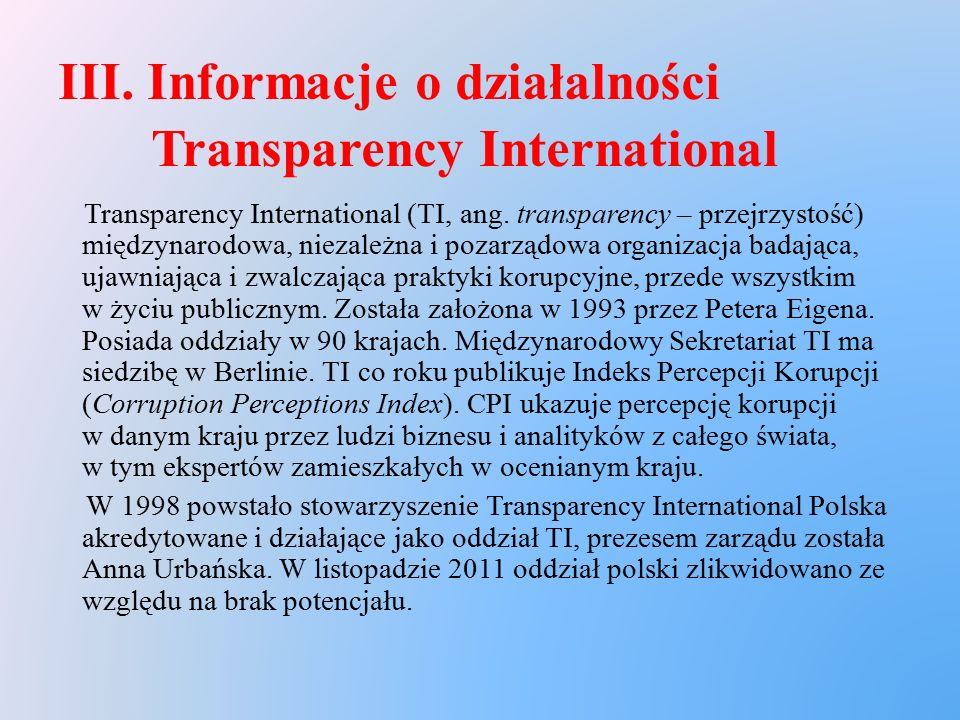 III. Informacje o działalności Transparency International Transparency International (TI, ang.