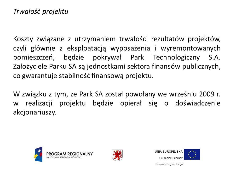 Trwałość projektu Koszty związane z utrzymaniem trwałości rezultatów projektów, czyli głównie z eksploatacją wyposażenia i wyremontowanych pomieszczeń, będzie pokrywał Park Technologiczny S.A.