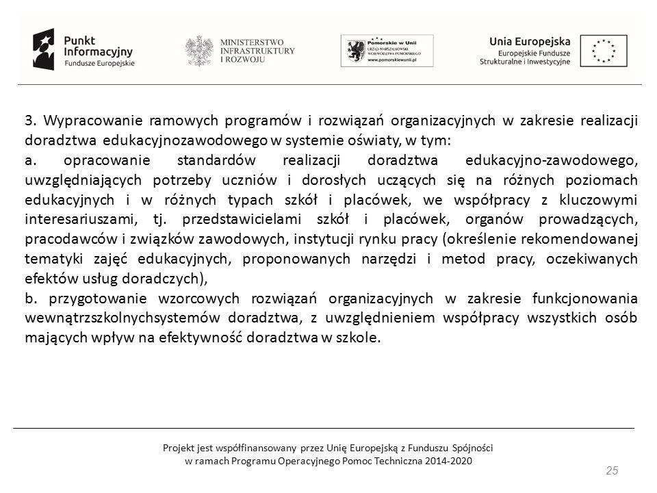 Projekt jest współfinansowany przez Unię Europejską z Funduszu Spójności w ramach Programu Operacyjnego Pomoc Techniczna 2014-2020 25 3. Wypracowanie