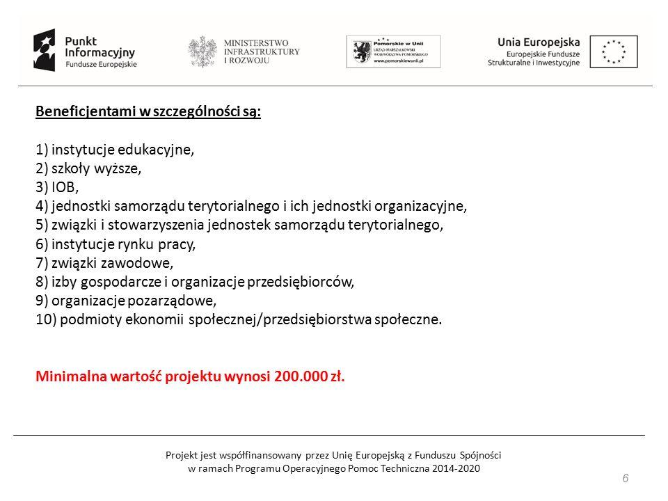 Projekt jest współfinansowany przez Unię Europejską z Funduszu Spójności w ramach Programu Operacyjnego Pomoc Techniczna 2014-2020 7 Więcej informacji znajduje się na stronie: www.rpo.pomorskie.eu