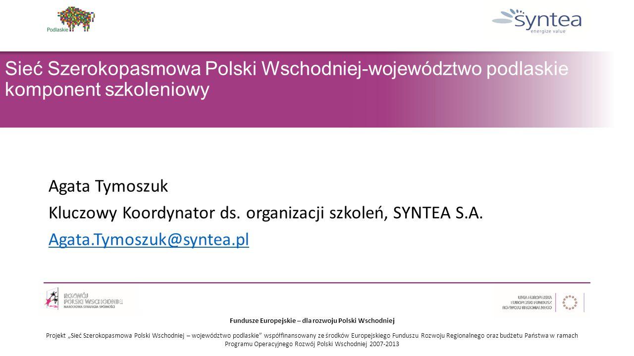 """Fundusze Europejskie – dla rozwoju Polski Wschodniej Projekt """"Sieć Szerokopasmowa Polski Wschodniej – województwo podlaskie współfinansowany ze środków Europejskiego Funduszu Rozwoju Regionalnego oraz budżetu Państwa w ramach Programu Operacyjnego Rozwój Polski Wschodniej 2007-201 3 Plan prezentacji:  Ogólne informacje o komponencie szkoleniowym  Główny cel komponentu szkoleniowego  Szczegóły dotyczące komponentu szkoleniowego  Obowiązki uczestnika szkolenia  Program działań szkoleniowych w ramach projektu """"Sieć szerokopasmowa Polski Wschodniej-województwo podlaskie"""