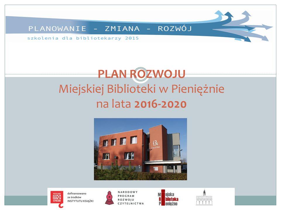 PLAN ROZWOJU Miejskiej Biblioteki w Pieniężnie na lata 2016-2020