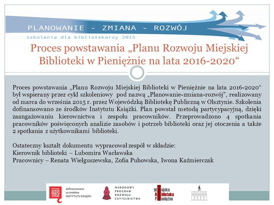 """Proces powstawania """"Planu Rozwoju Miejskiej Biblioteki w Pieniężnie na lata 2016-2020"""" Proces powstawania """"Planu Rozwoju Miejskiej Biblioteki w Pienię"""