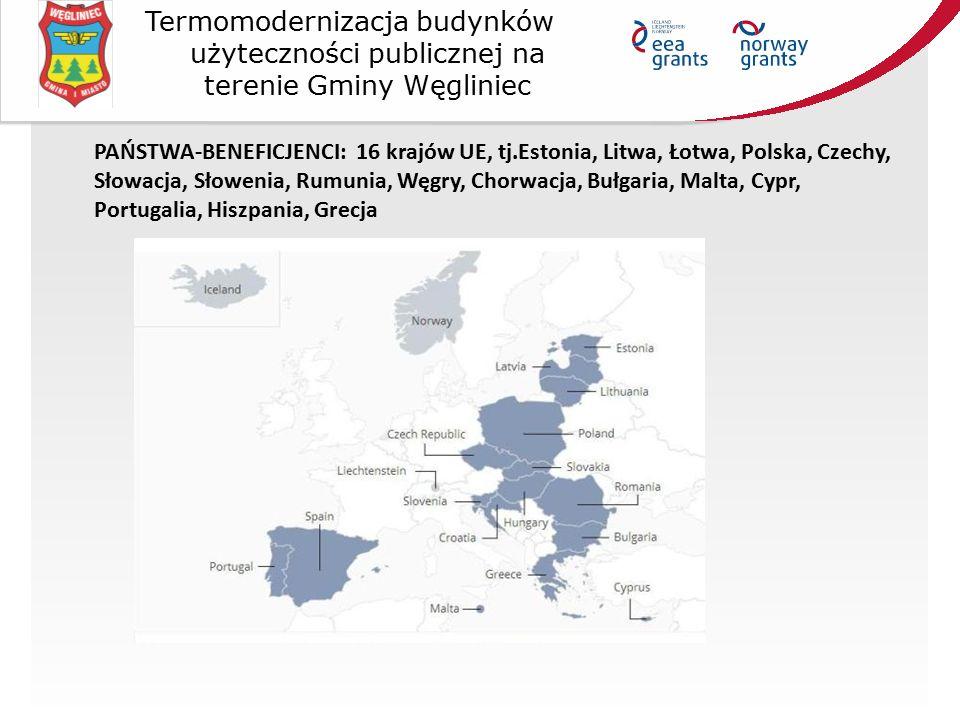 PAŃSTWA-BENEFICJENCI: 16 krajów UE, tj.Estonia, Litwa, Łotwa, Polska, Czechy, Słowacja, Słowenia, Rumunia, Węgry, Chorwacja, Bułgaria, Malta, Cypr, Portugalia, Hiszpania, Grecja Termomodernizacja budynków użyteczności publicznej na terenie Gminy Węgliniec