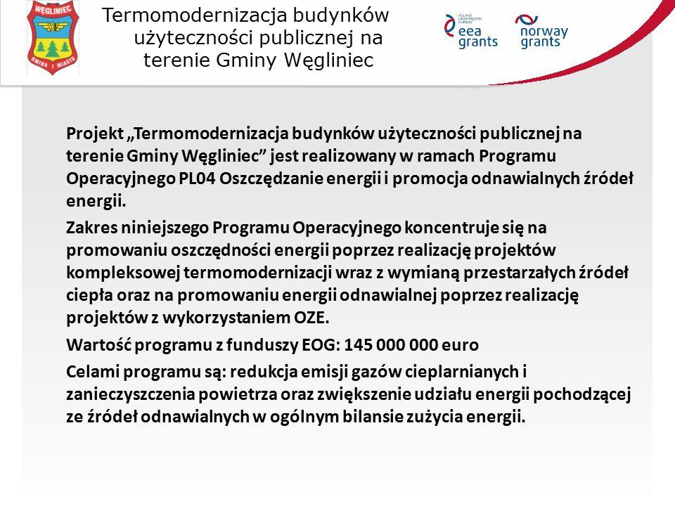 """Projekt """"Termomodernizacja budynków użyteczności publicznej na terenie Gminy Węgliniec jest realizowany w ramach Programu Operacyjnego PL04 Oszczędzanie energii i promocja odnawialnych źródeł energii."""
