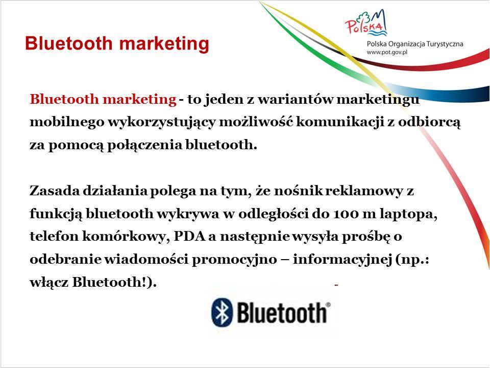 Bluetooth marketing Bluetooth marketing - to jeden z wariantów marketingu mobilnego wykorzystujący możliwość komunikacji z odbiorcą za pomocą połączenia bluetooth.