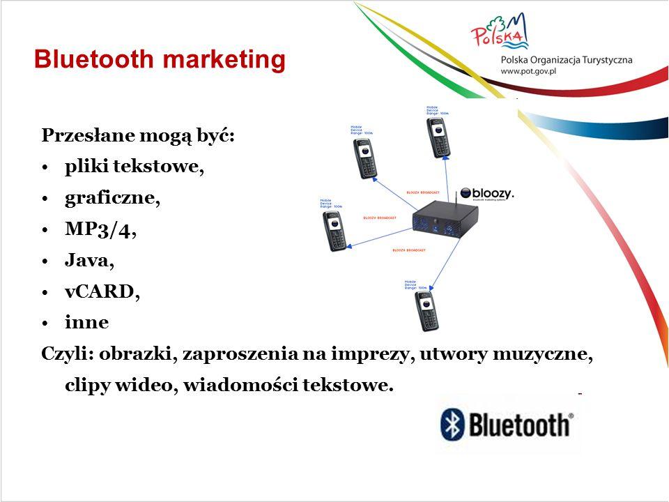 Bluetooth marketing Przesłane mogą być: pliki tekstowe, graficzne, MP3/4, Java, vCARD, inne Czyli: obrazki, zaproszenia na imprezy, utwory muzyczne, clipy wideo, wiadomości tekstowe.