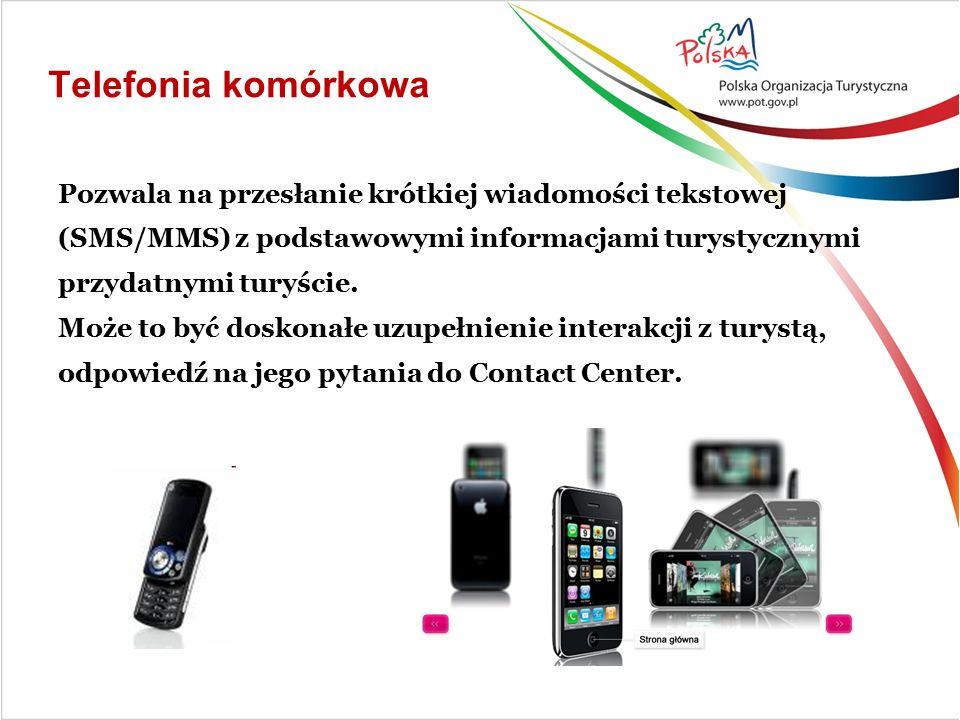 Telefonia komórkowa Pozwala na przesłanie krótkiej wiadomości tekstowej (SMS/MMS) z podstawowymi informacjami turystycznymi przydatnymi turyście.